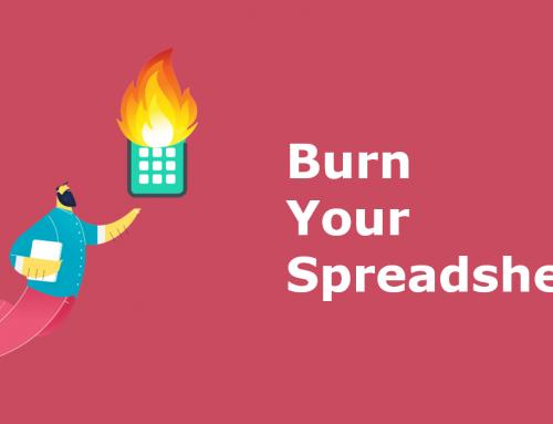 Burn Your Spreadsheet