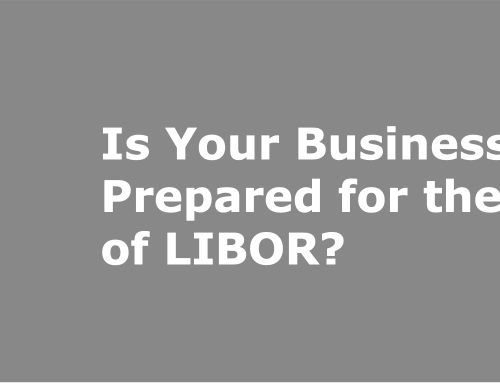Is your business prepared for the end of LIBOR?